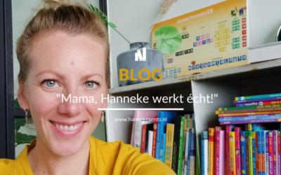"""""""Mama, Hanneke werkt écht!"""""""
